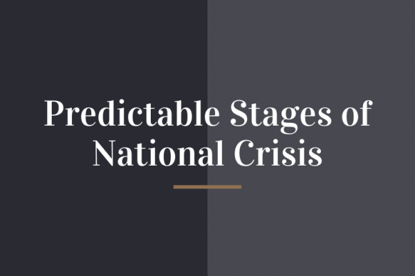 Predictable Stages of National Crisis